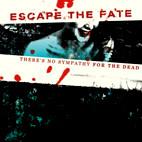 Escape the Fate: There's No Sympathy For The Dead