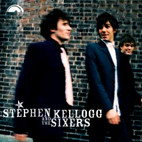 Stephen Kellogg and The Sixers: Stephen Kellogg And The Sixers