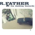 R, Father & The Dashing Bastards: R. Father & The Dashing Bastards [EP]