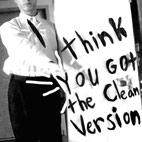 Dethcentrik: I Think You Got The Clean Version