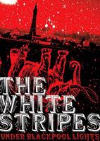 The White Stripes: Under Blackpool Lights [DVD]
