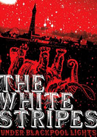 The White Stripes: Under Blackpool Lights [DVD]