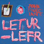 John Frusciante: Letur-Lefr