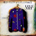 Béla Fleck and The Flecktones: Live Art