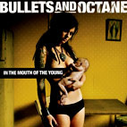Bullets and Octane: In The Mouth Of The Young