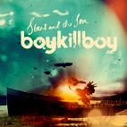 Boy Kill Boy: Stars And The Sea