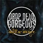 Drop Dead, Gorgeous: The Hot N' Heavy