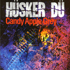 Hüsker Dü: Candy Apple Grey