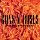 Guns N' Roses: The Spaghetti Incident?