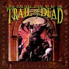 ...And You Will Know Us by the Trail of Dead: ...And You Will Know Us By The Trail Of Dead