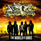 Upon a Burning Body: The World Is Ours