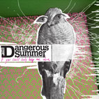 The Dangerous Summer: If You Could Only Keep Me Alive