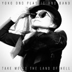 Yoko Ono Plastic Ono Band: Take Me To The Land Of Hell