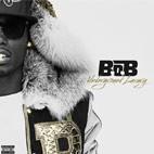 B.o.B: Underground Luxury