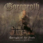 Gorgoroth: Twilight Of The Idols (In Conspiricy With Satan)