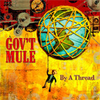 Gov't Mule: By A Thread