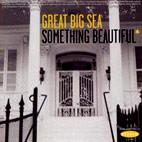 Great Big Sea: Something Beautiful