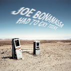 Joe Bonamassa: Had To Cry Today
