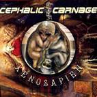 Cephalic Carnage: Xenosapien