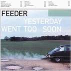 Feeder: Yesterday Went Too Soon