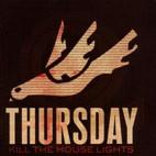 Thursday: Kill The House Lights