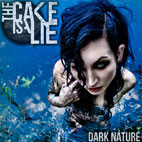 The Cake Is A Lie: Dark Nature