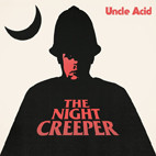 Uncle Acid and The Deadbeats: The Night Creeper
