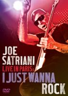 Joe Satriani: Live In Paris: I Just Wanna Rock [DVD]