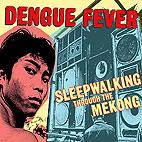 Dengue Fever: Sleepwalking Through The Mekong [DVD]