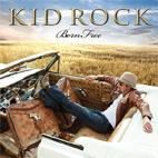 Kid Rock: Born Free
