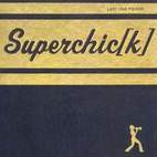 Superchick: Last One Picked