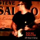 Steve Saluto: All That Id Be