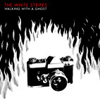 The White Stripes: Walking With A Ghost