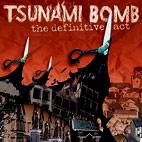 Tsunami Bomb: The Definitive Act