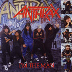 Anthrax: I'm The Man