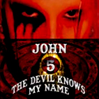 John 5: The Devil Knows My Name