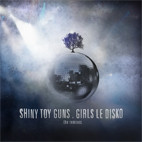 Shiny Toy Guns: Girls Le Disko