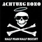 Half Man Half Biscuit: Achtung Bono