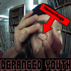 Deranged Youth: Hemorrhage