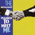 The Replacements: Pleased To Meet Me