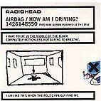 Radiohead: Airbag/How Am I Driving?
