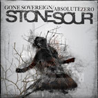 Stone Sour: Gone Sovereign/Absolute Zero