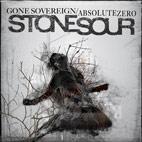 Stone Sour: Gone Sovereign/Absolute Zero