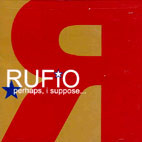 Rufio: Perhaps, I Suppose