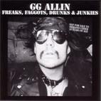 GG Allin: Freaks, Faggots, Drunks & Junkies