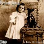 Stephen Lynch: A Little Bit Special