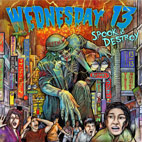 Wednesday 13: Spook & Destroy