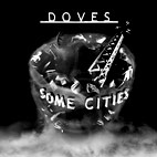 Doves: Some Cities
