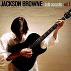 Jackson Browne: Solo Acoustic, Vol. 1