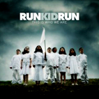 Run Kid Run: This Is Who We Are